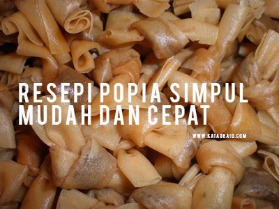 Resepi Popia Simpul Mudah dan Cepat
