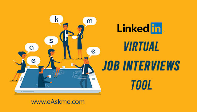 LinkedIn Virtual Job Interviews Tool: Everything that You Should Know: eAskme