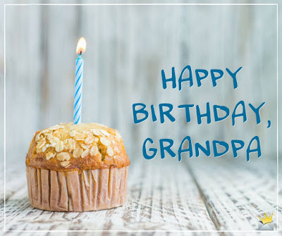 happy birthday grandpa from granddaughter