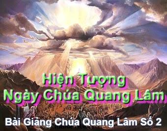 Bài Giảng Chúa Quang Lâm Số 2: Hiện Tượng Ngày Chúa Quang Lâm