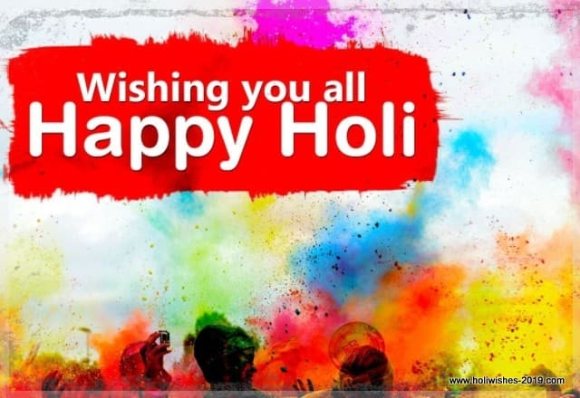 Happy Holi Wishes 2019 For Friends Relatives Whatsapp Status