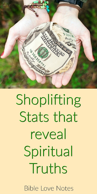 Some interesting facts about shoplifting and some interesting truths about human nature. #BibleLoveNotes #Bible