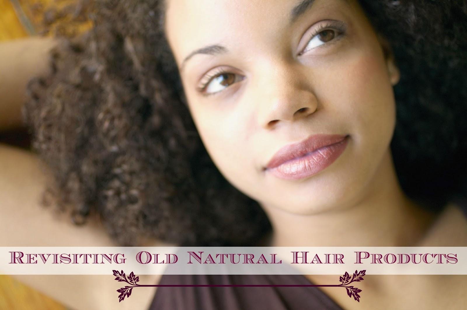 Revisiting Old Natural Hair Products