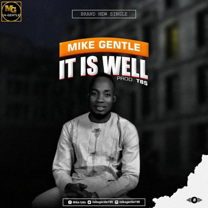 Mike Gentle – It Is Well