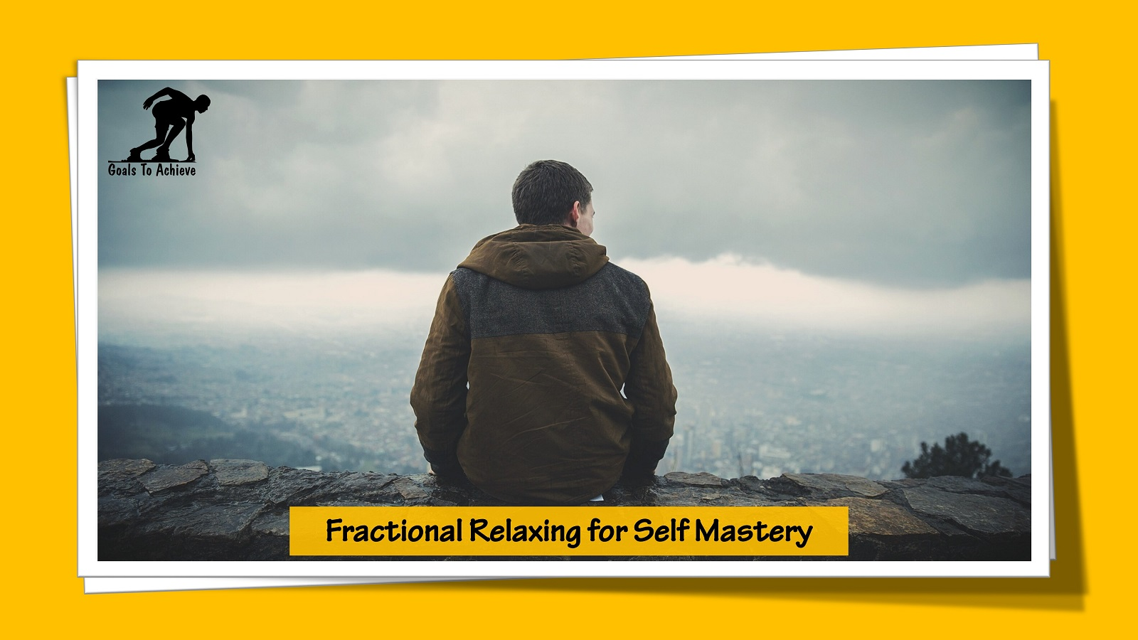 Fractional Relaxing for Self Mastery
