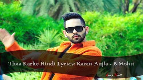 Thaa-Karke-Hindi-Lyrics-Karan-Aujla-B-Mohit