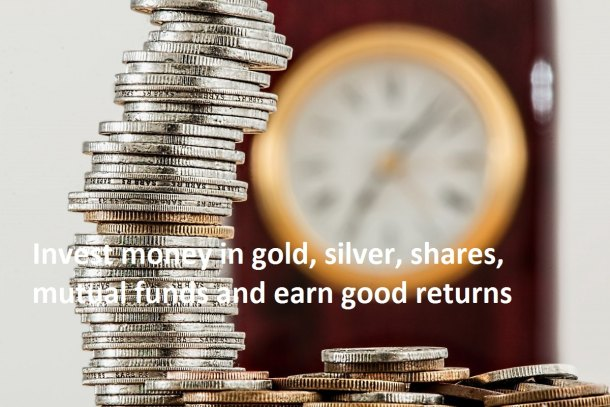 After many years, it happened, invest money in gold, silver, shares, mutual funds and earn good returns