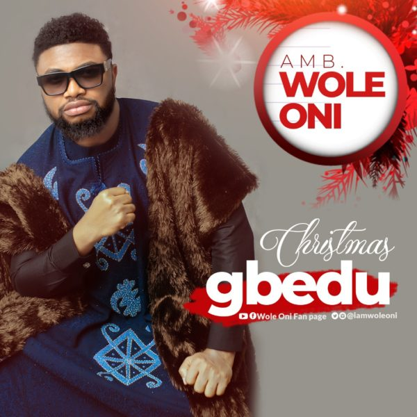 Wole Oni - Christmas Gbedu Audio
