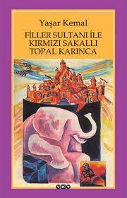 Filler Sultanı ile Kırmızı Sakallı Topal Karınca - Yaşar Kemal
