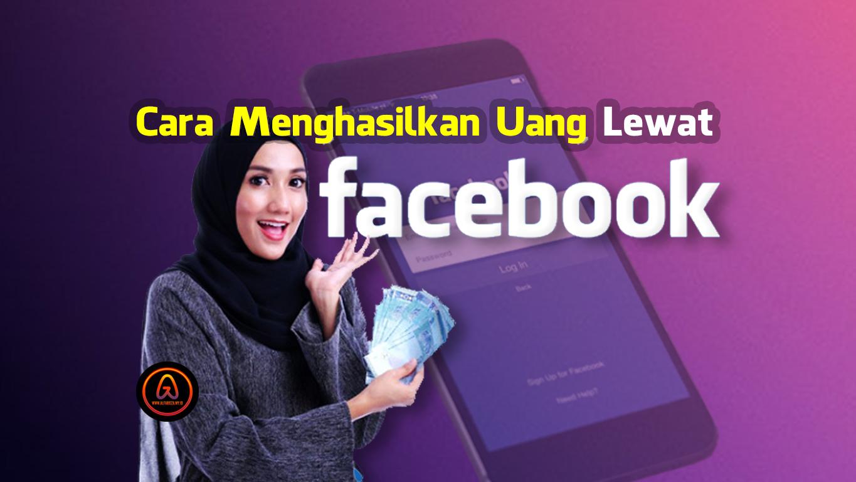 Cara-Menghasilkan-Uang-Lewat-Facebook