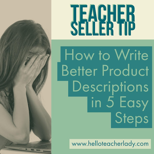 TPT Tip: How to Write Better Product Descriptions in 5 Easy Steps