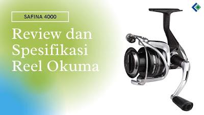 Review dan Spesifikasi Reel Okuma SAFINA 4000