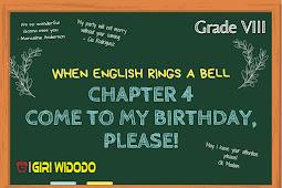 Materi Bahasa Inggris Kelas 8 Chapter 4 - Come to My Birthday, Please!