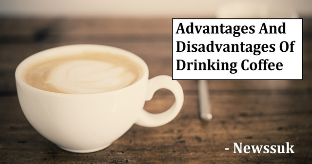 10 advantages and 6 disadvantages of drinking coffee