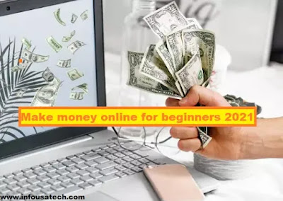 how to make money online for beginners from home 2021