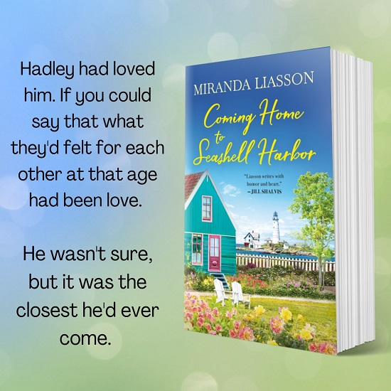 Hadley had loved him. If you could say that what they'd felt for each other at that age had been love. He wasn't sure, but it was the closest he'd ever come.