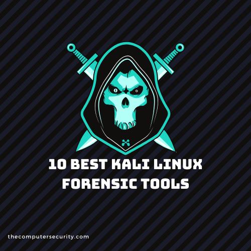 10 Best Kali linux Forensics tools