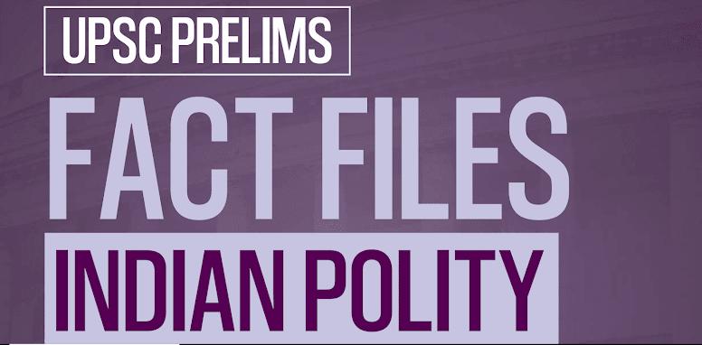 GS Score Fact Files Polity