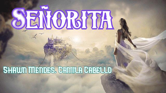 Lyrics of Senorita