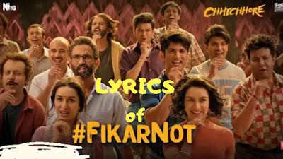 Fikar Not Lyrics | Chhichhore | New song 2019