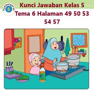 Kunci-Jawaban-Kelas-5-Tema-6-Halaman-49-50-53-54-57-Buku-Tematik