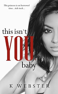 This Isn't You, Baby by K Webster