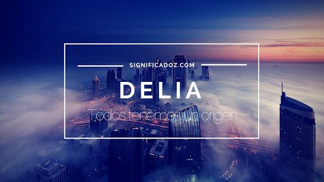 Significado y Origen del Nombre Delia ¿Qué Significa?