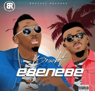 DOWNLOAD AUDIO |  Bracket – Ebenebe mp3