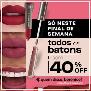 Promoção Batom Quem Disse Berenice com 40% de Desconto