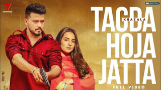 Tagda Hoja Jatta Lyrics Khazala X Gurlez Akhtar