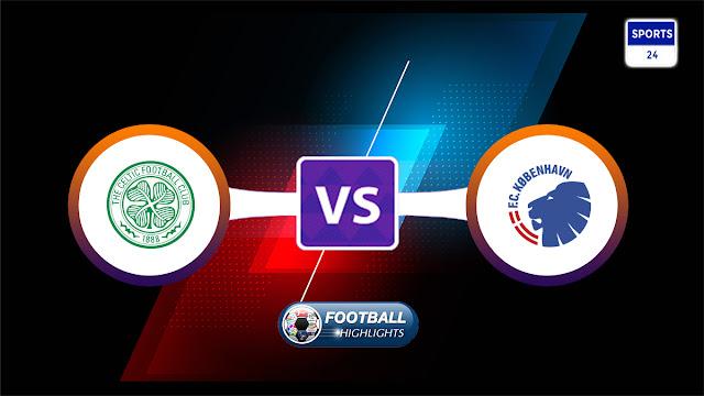Celtic vs København – Highlights