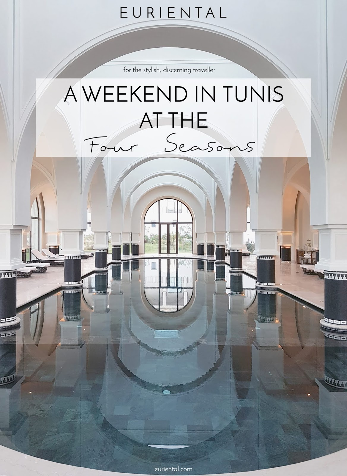Euriental | luxury travel & style | Weekend in Tunis at the Four Seasons