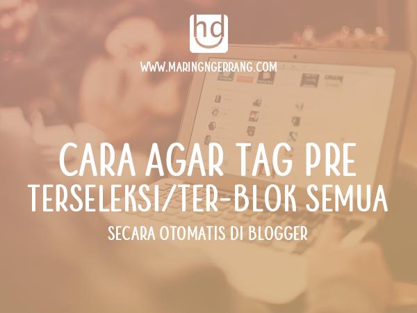Cara Agar Tag Pre di Blog Ter-Blok Otomatis