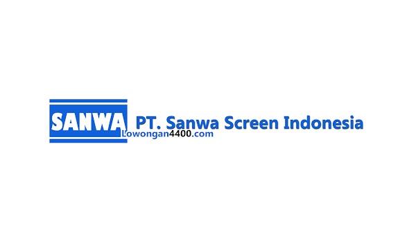 Lowongan Kerja Terbaru PT Sanwa Screen Indonesia