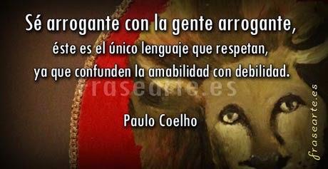 citas de Paulo Coelho, Mensajes para la gente arrogante