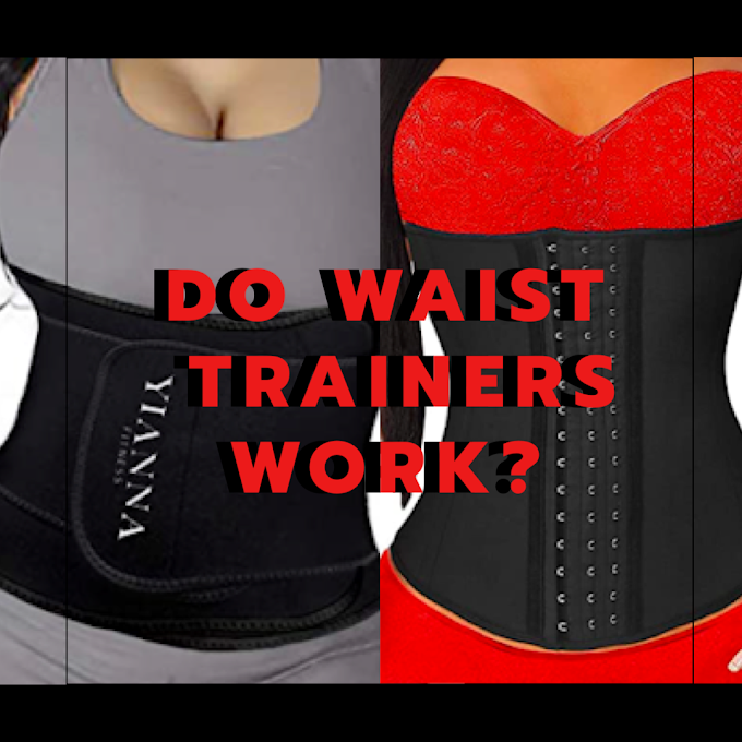Do Waist Trainers Work? How To Get A Smaller Waist Using Waist Trainers