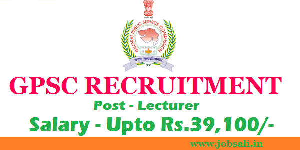 GPSC Vacancy, Govt jobs in Gujarath, GPSC Lecturer jobs