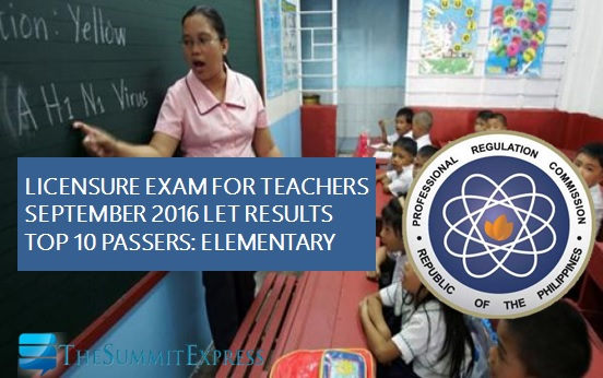 Top 10 Passers: September 2016 LET Elementary Teachers board exam