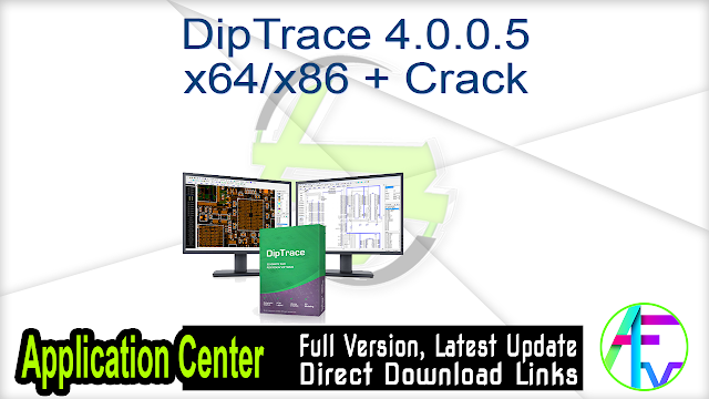DipTrace 4.0.0.5 x64-x86 + Crack