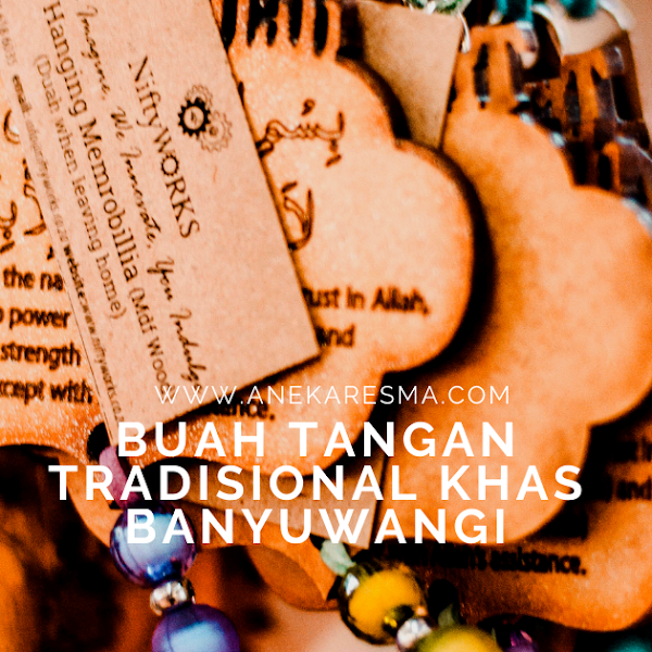 Ke Banyuwangi? Jangan Lupa Bawa Buah Tangan Tradisional Ini!