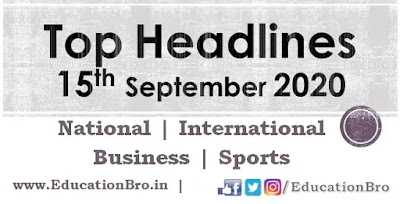 Top Headlines 15th September 2020 EducationBro