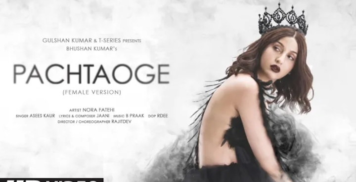 Pachtaoge Female Version lyrics – Nora Fatehi