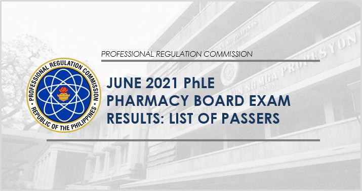 RESULT: June 2021 Pharmacist board exam PhLE list of passers