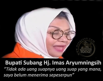 Bupati Subang, Imas Aryumningsih : Tidak ada uang suapnya uang suap yang mana, saya belum menerima sepeserpun