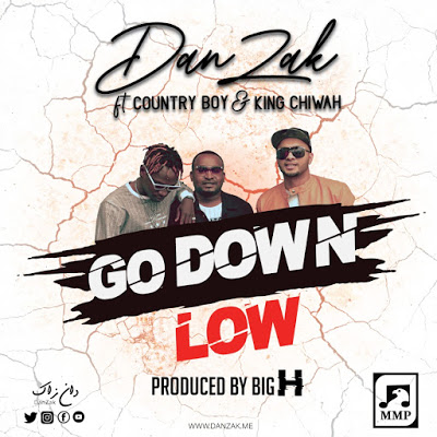 AUDIO | DanZak Ft. Country Boy & King Chiwah - Go Down Low | Download New song