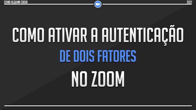 Como ativar a autenticação de dois fatores no Zoom