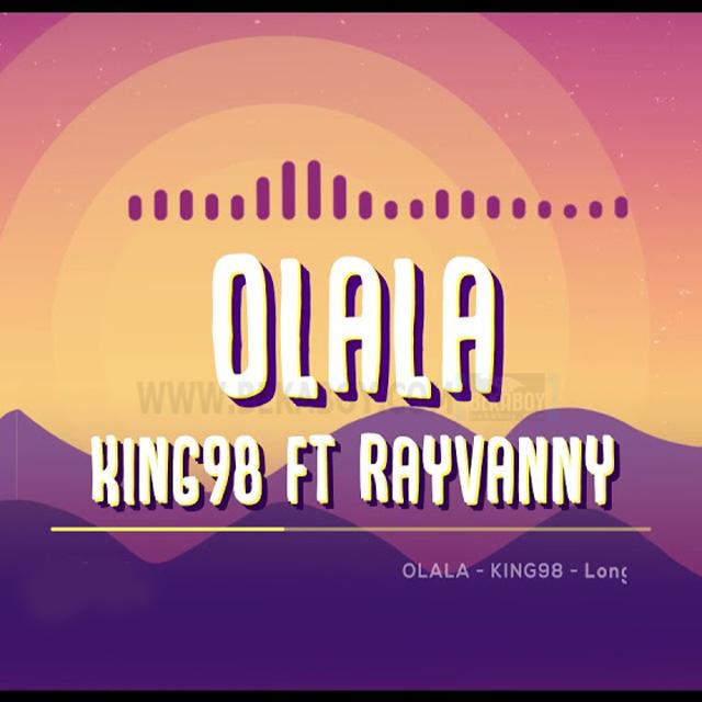 Audio   King 98 ft Rayvanny – Olala   Download Mp3