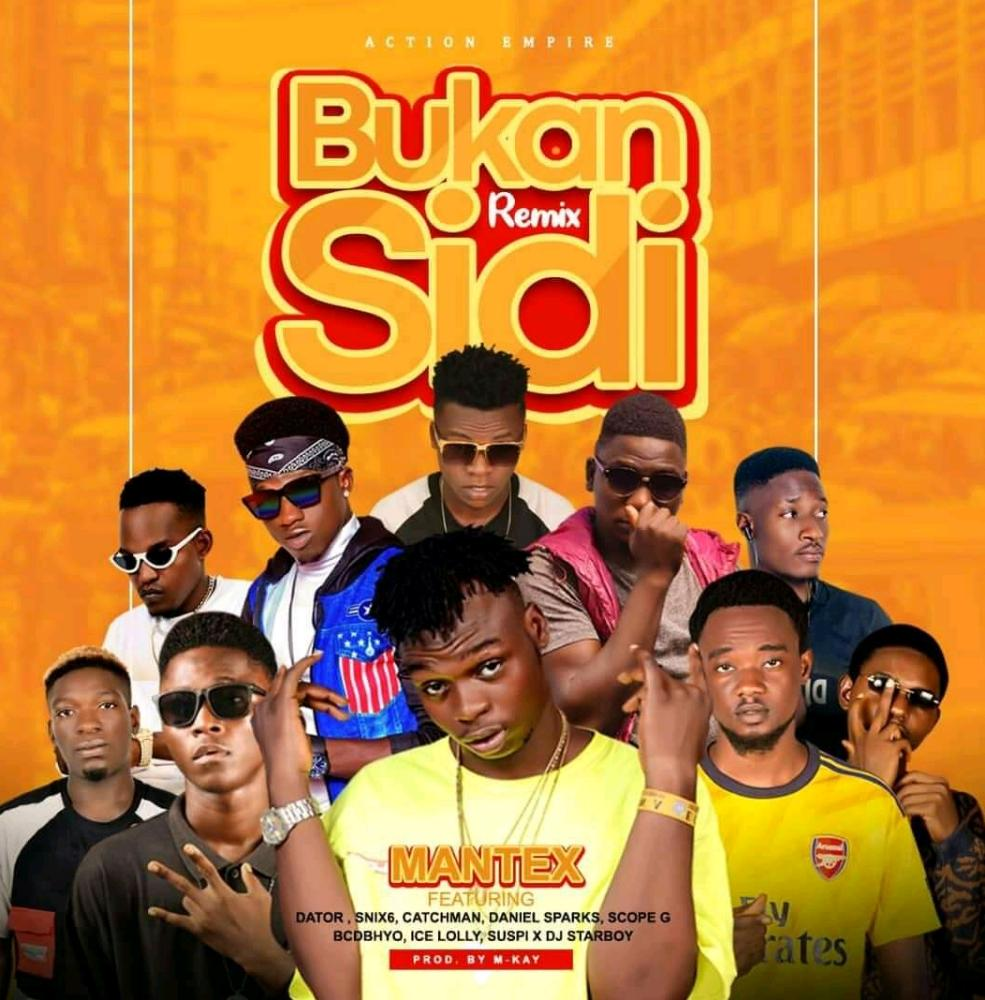 Download Music: Mantex – Bukan Sidi Remix X All Stars #Arewapublisize