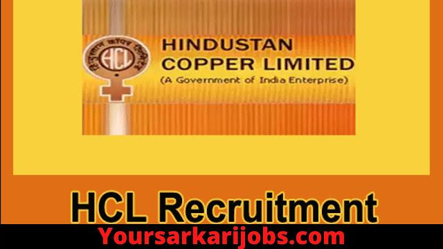 Hindustan Copper Limited (HCL) recruitment 2020