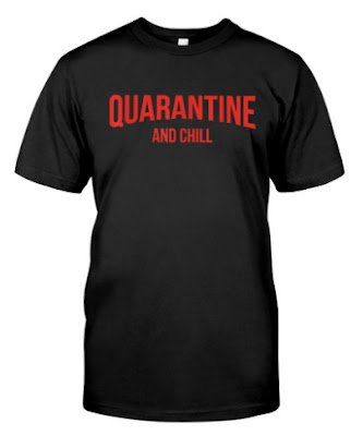 Quarantine and Chill MERCH OFFICIAL T Shirts Hoodie Sweatshirt. GET IT HERE